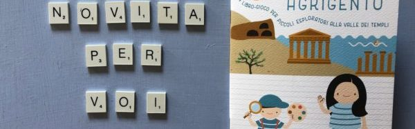 Scopri Agrigento. Libro Gioco per piccoli esploratori alla Valle dei Templi